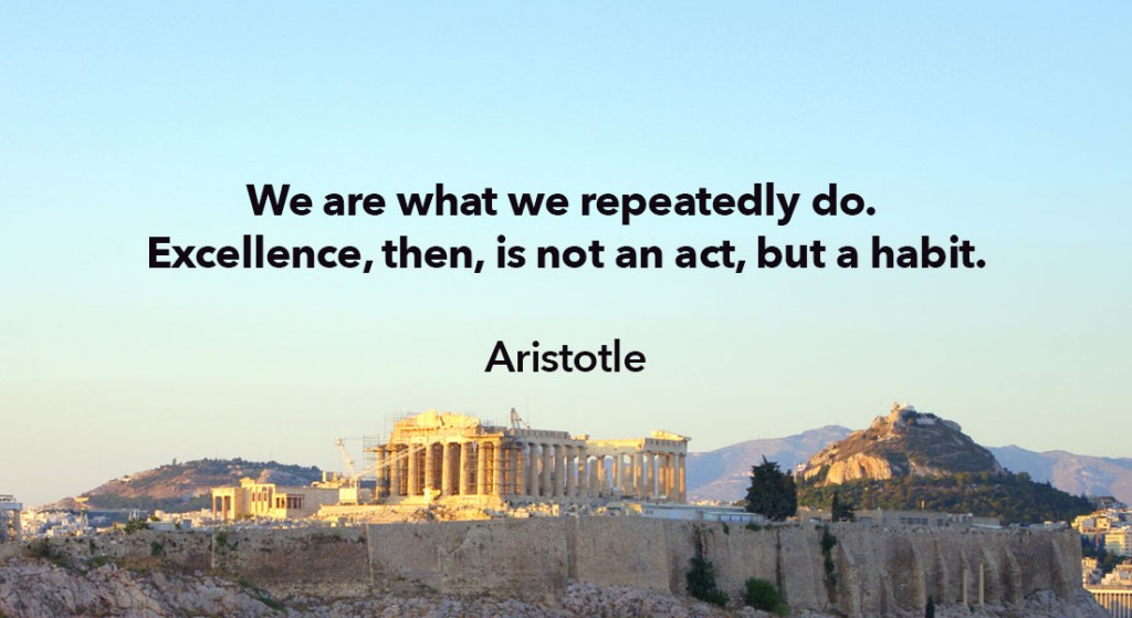 "Image of Acropolis with quote: We are what we repeatedly do. Excellence, then, is not an act, but a habit."" Aristotle"
